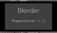 Präsentationen in Blender